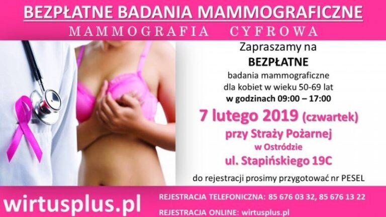 BEZPŁATNE badania mammograficzne wOstródzie dla kobiet wprzedziale wiekowym 50-69 lat.